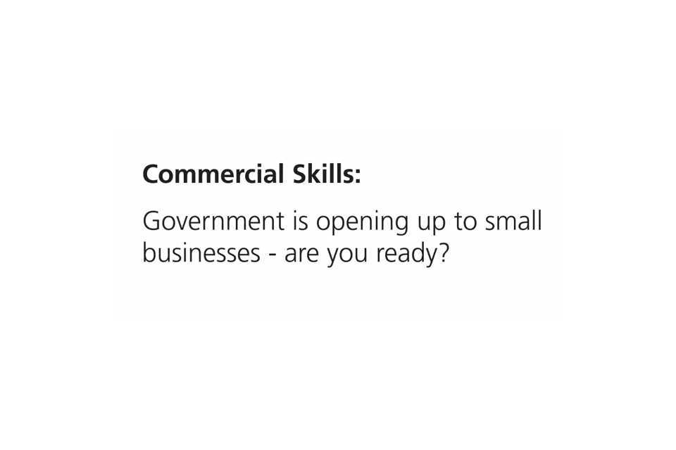 Banner saying: Commercial skills - Government is opening up to small businesses - are you ready?