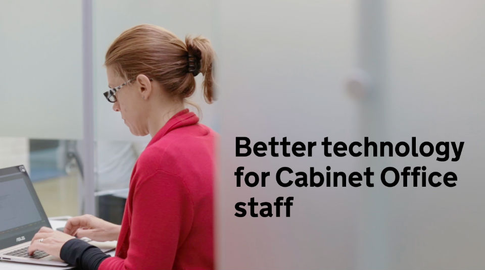 Video title card reading: Better technology for Cabinet Office staff