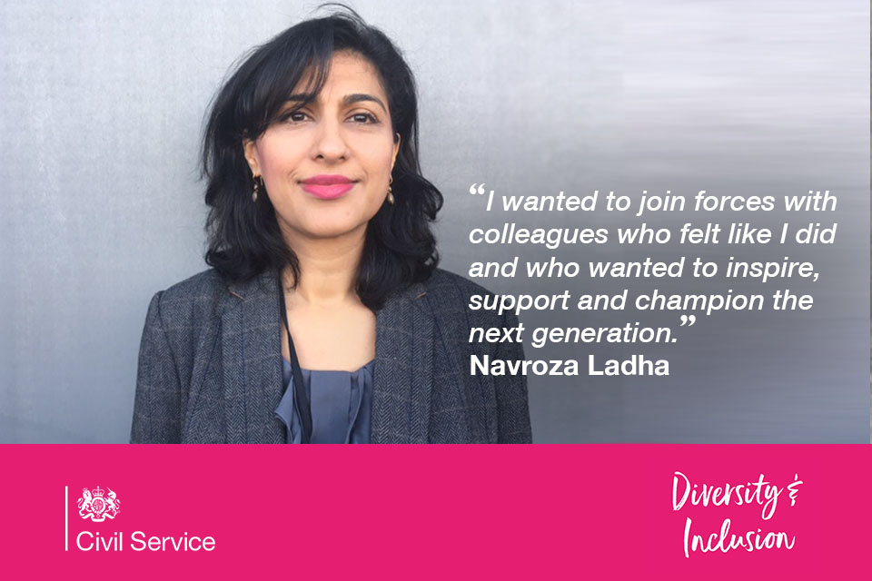 Navroza Ladha on role models in the Civil Service: I wanted to join forces with colleagues who felt like I did and who wanted to inspire, support and champion the next generation.